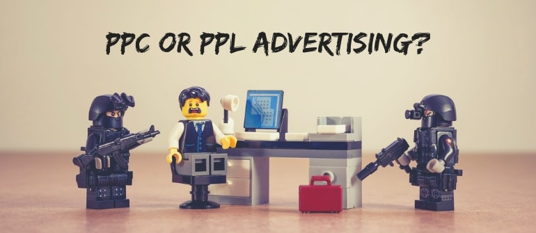 How To Choose: PPC or PPL Advertising